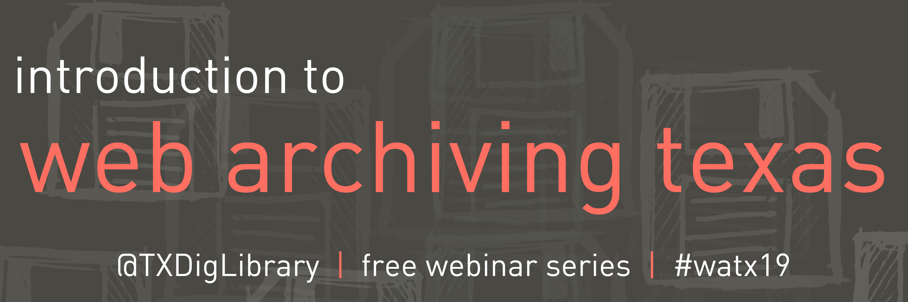 Webinar | Web Archiving Sampler: Examples from Texas Institutions